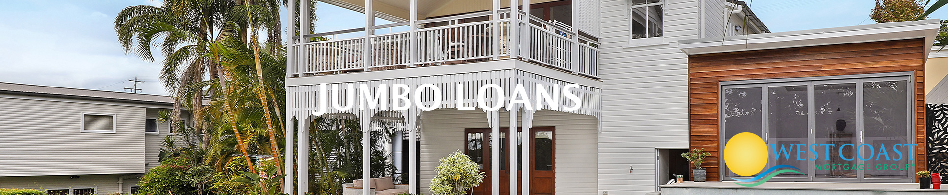 Jumbo Loan | Jumbo Mortgage Lenders California | West Coast Mortgage